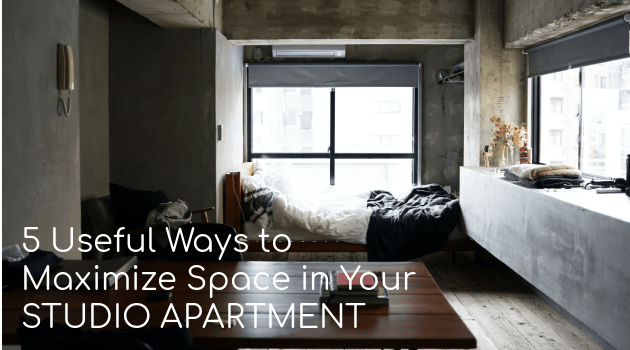 5 Useful Ways to Maximize Space in Your Studio Apartment