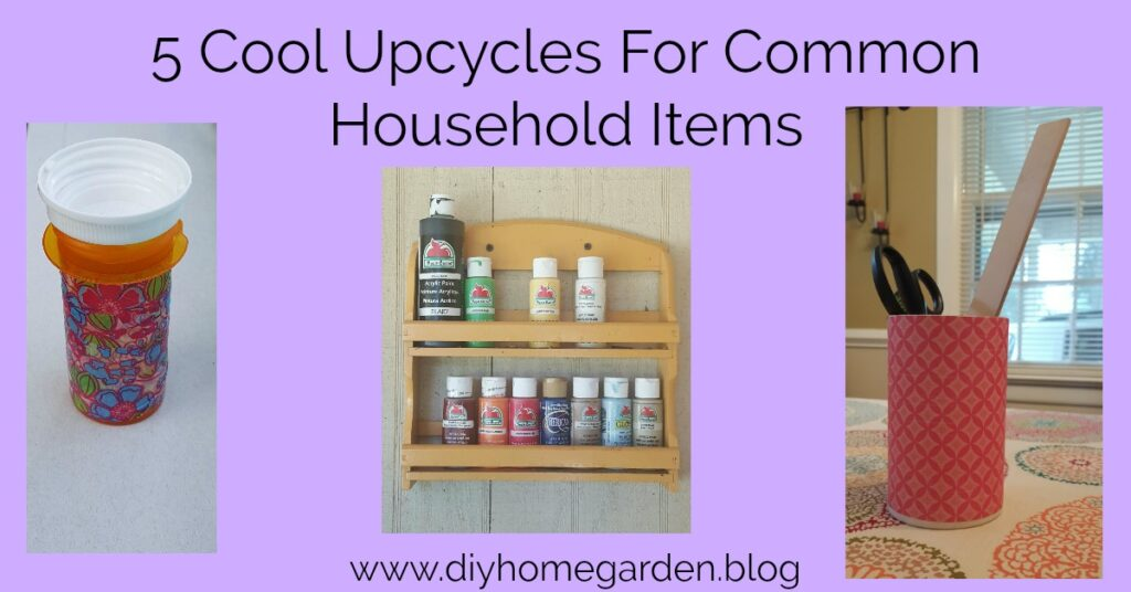 Upcycled: 5 Easy Upcycles With Common Household Items