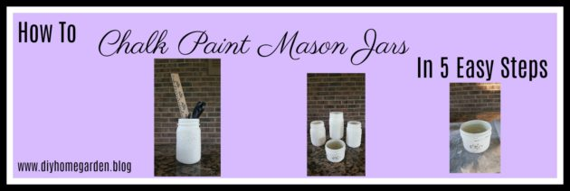 How To Guide: Chalk Paint Mason Jar In 5 Easy Steps