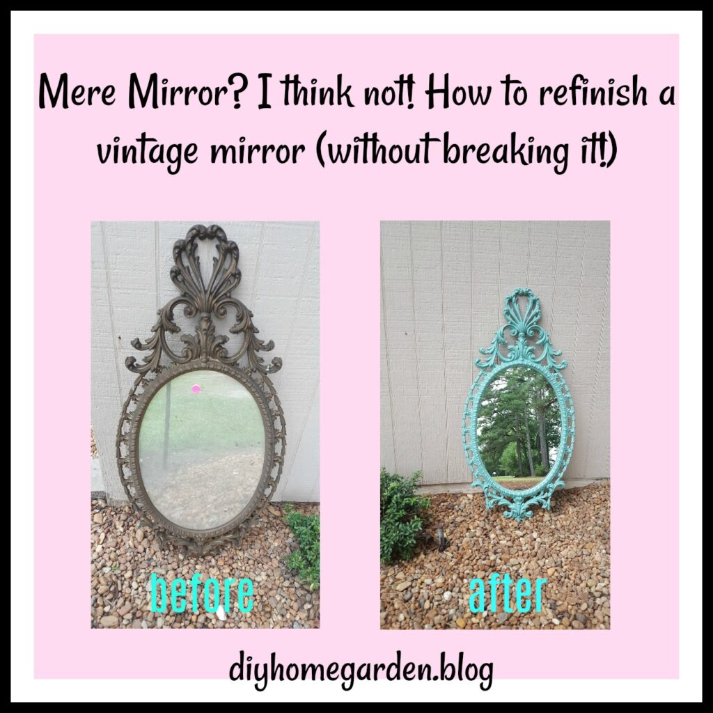 Mere Mirror On The Wall? I Think Not! How To Refinish A Vintage Mirror