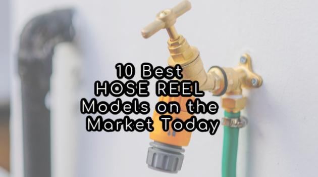 10 Best Hose Reel Models on the Market Today