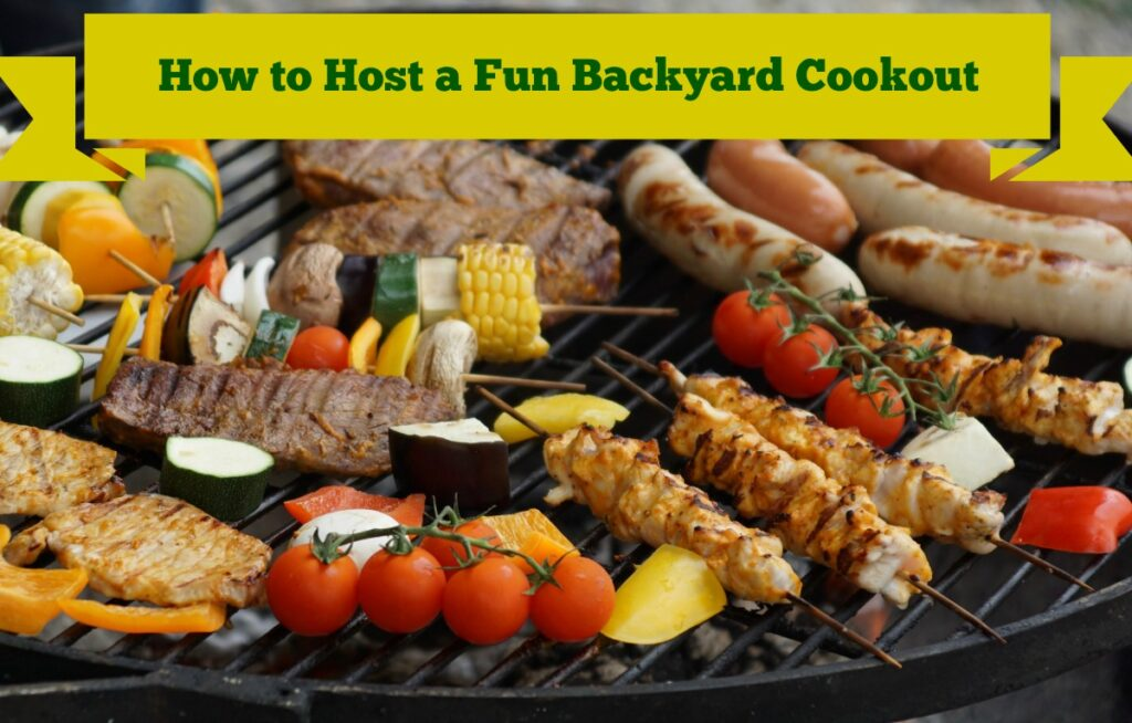 How to Host a Fun Backyard Cookout