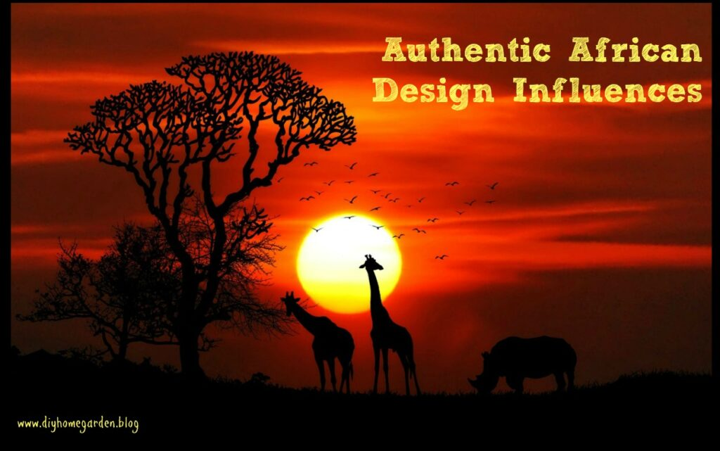 Authentic African Design Influences
