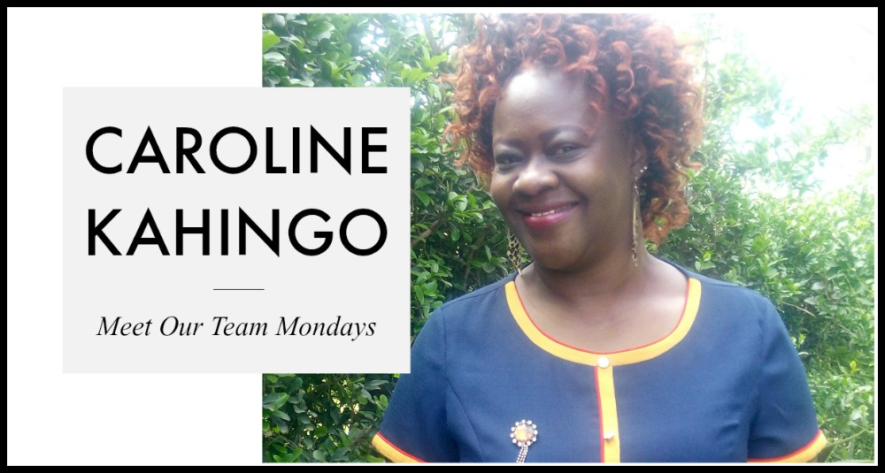 Meet Our Team Mondays: Caroline Kahingo