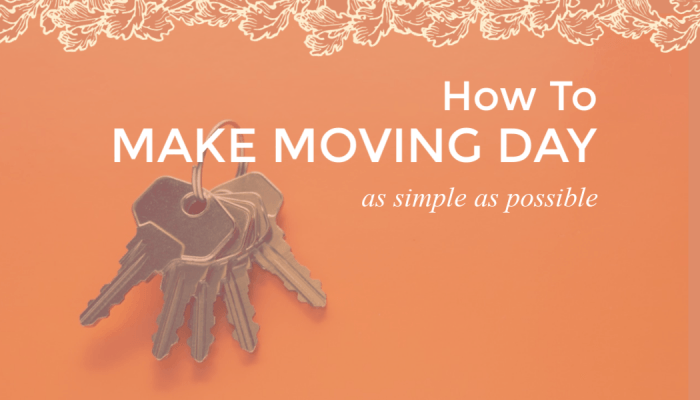 Make Moving Day as Simple as Possible