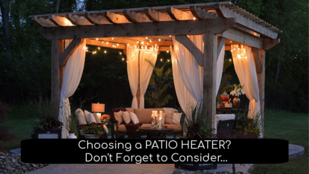 Choosing a Patio Heater? Don't Forget to Consider…