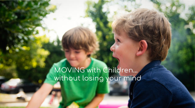 Moving With Children (without losing your mind)