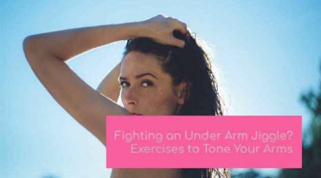 Fighting an Under Arm Jiggle? Exercises to Tone Your Arms
