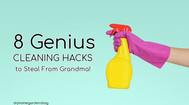 8 Genius Cleaning Hacks to Steal From Grandma!