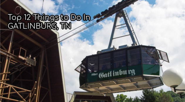 Top 12 Things to Do in Gatlinburg, TN