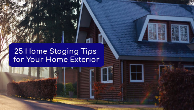 25 Home Staging Tips for Your Exterior