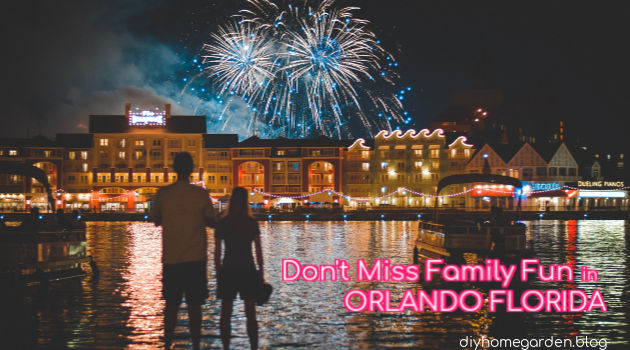 Don't Miss Family Fun in Orlando Florida