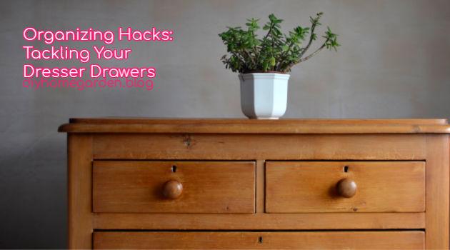 Organizing Hacks: Tackling Your Dresser Drawers