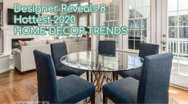 Designer Reveals 7 Hot 2020 Home Decor Trends