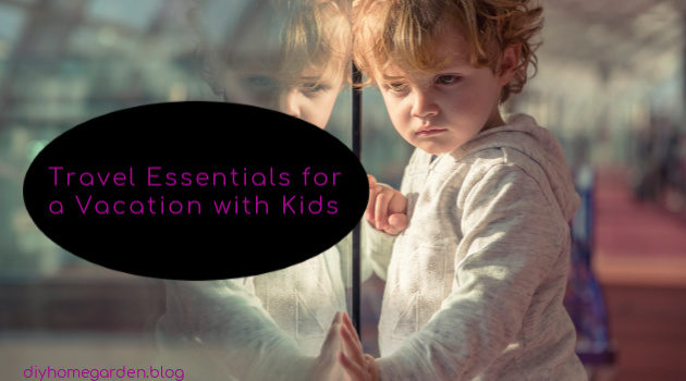 travel essentials vacation with kids
