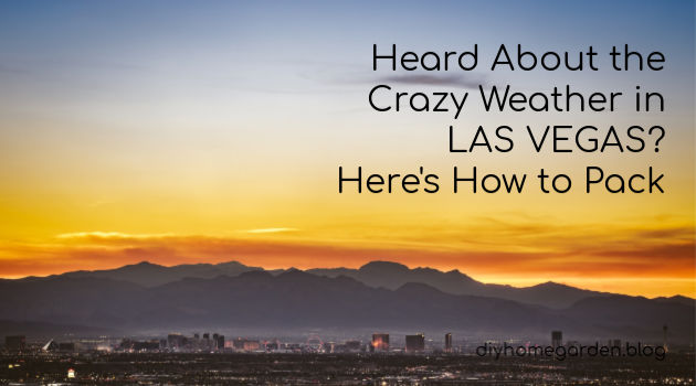 Heard About the Crazy Weather in Las Vegas? Here's How to Pack