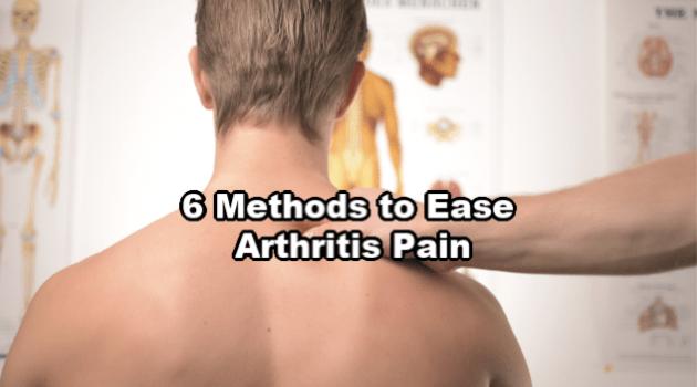 6 Methods to Ease Arthritis Pain