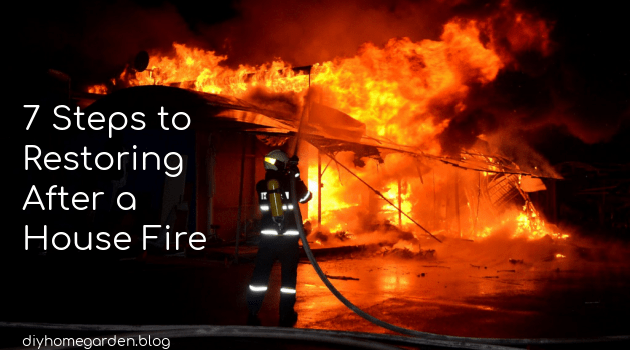7 Steps to Restoring After a House Fire
