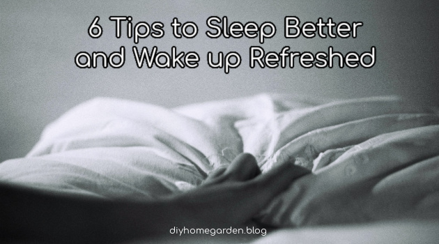 6 Tips to Sleep Better and Wake Up Refreshed