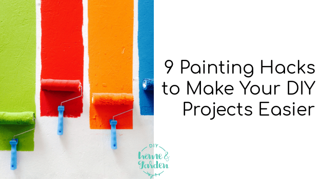 9 Painting Hacks to Make Your DIY Projects Easier