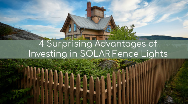 4 Surprising Advantages of Investing in Solar Fence Lights