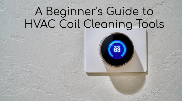 How to Clean Your HVAC Coils in 4 Easy Steps