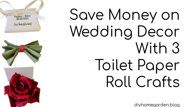 Save Money on Wedding Decor With 3 Toilet Paper Roll Crafts