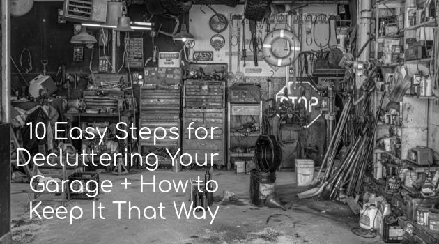 10 Easy Steps for Decluttering Your Garage + How to Keep It That Way