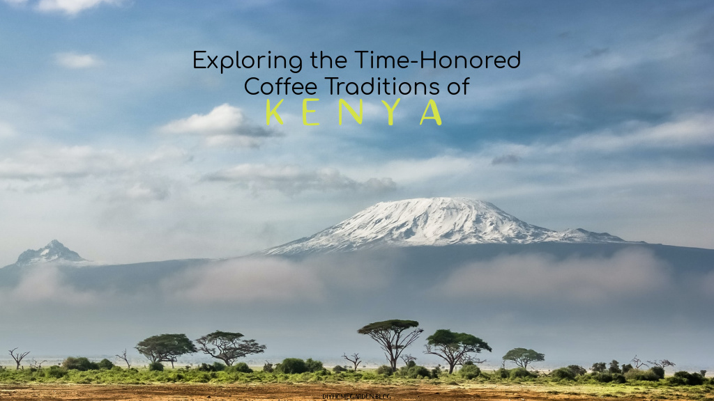 Exploring the Time-Honored Coffee Traditions of Kenya