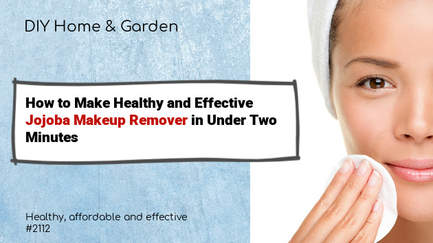 How to Make Healthy Jojoba Oil Makeup Remover for Under $3 (video)