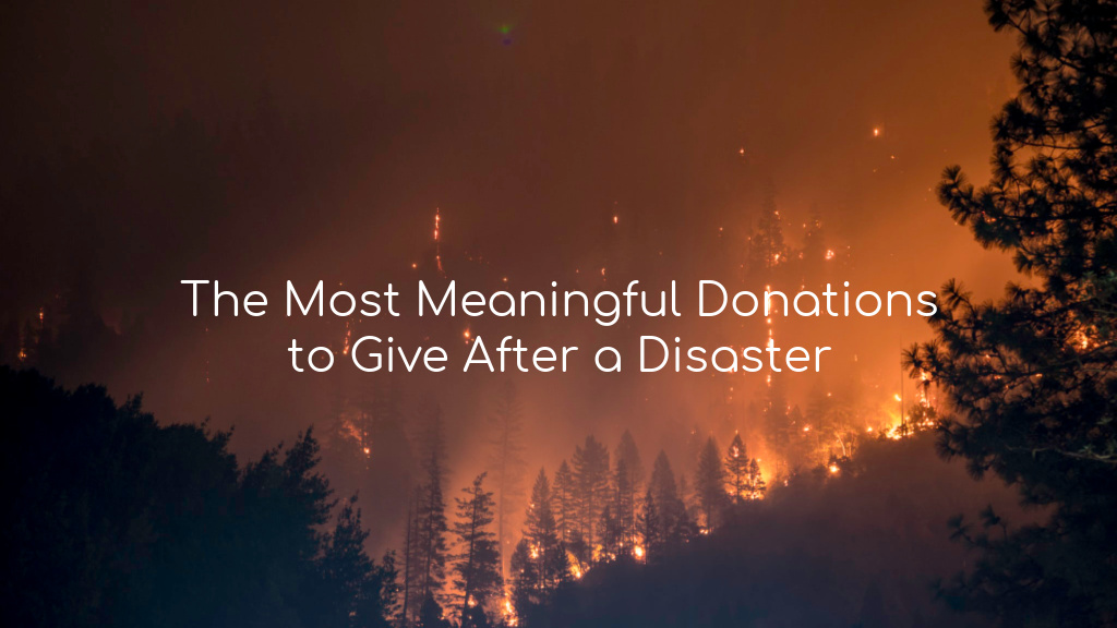How to Make Meaningful Donations After Natural Disasters (VIDEO)