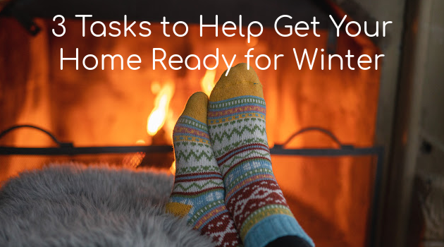 3 Tasks to Help Get Your Home Ready for Winter